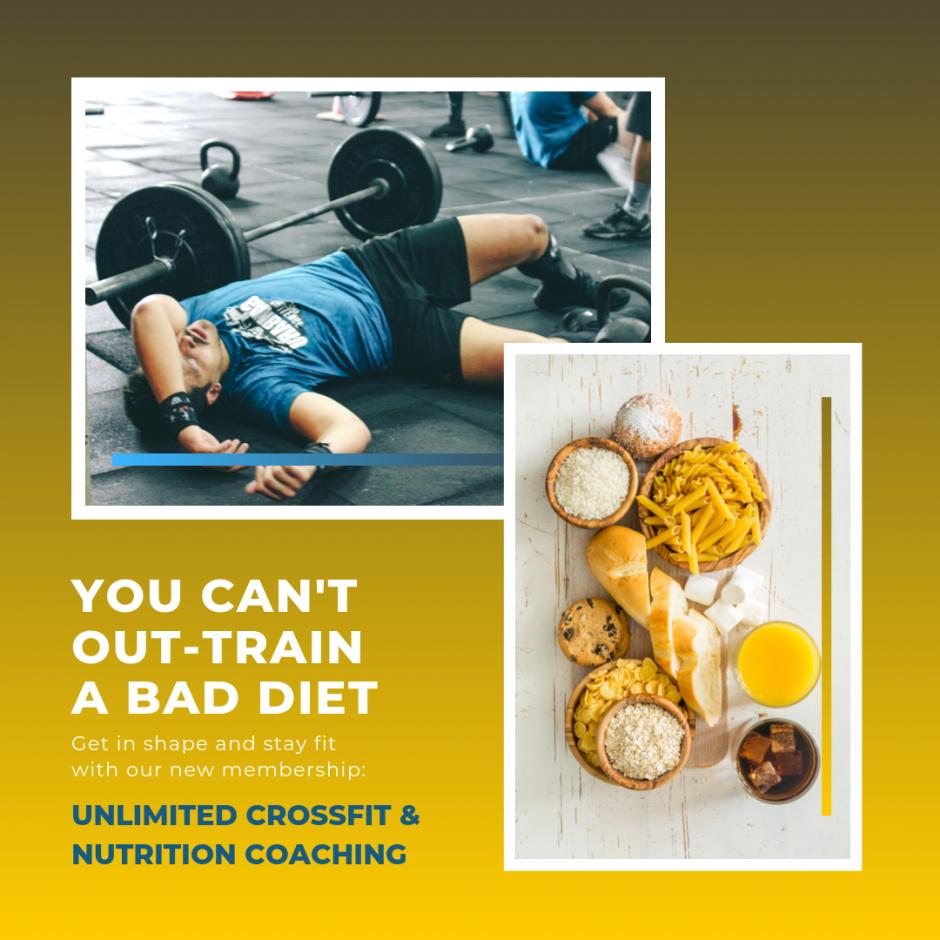 You can't out-train a bad diet - noul abonament de CrossFit si coaching Nutritie de la Uzina CrossFit Columna